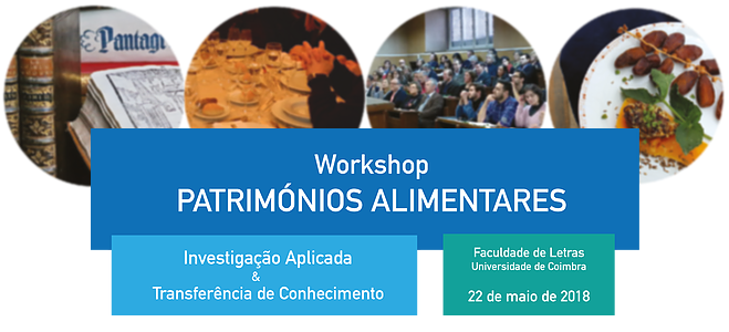 Screenshot 2018 5 3 Workshop Patrimónios Alimentares Coimbra 22 de maio